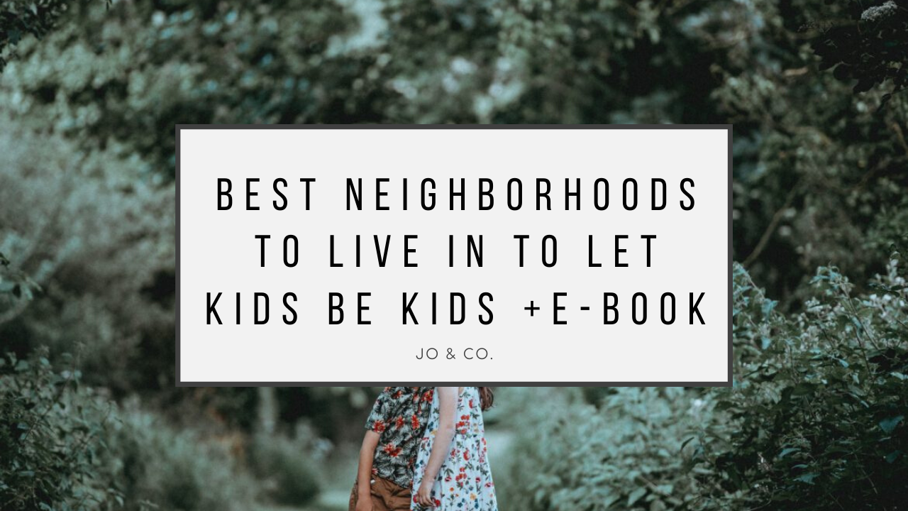 most desirable neighborhoods to live in to let kids be kids