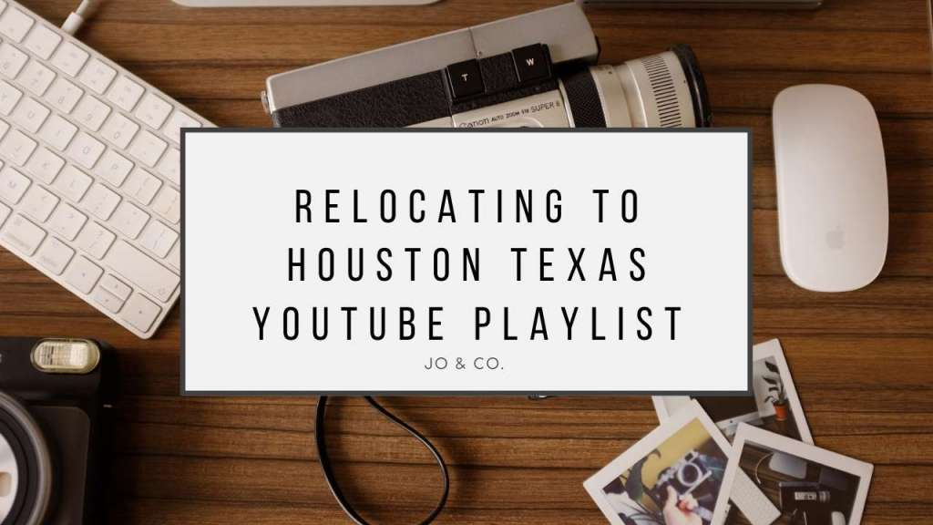 youtube thumbnail for relocating to houston playlist