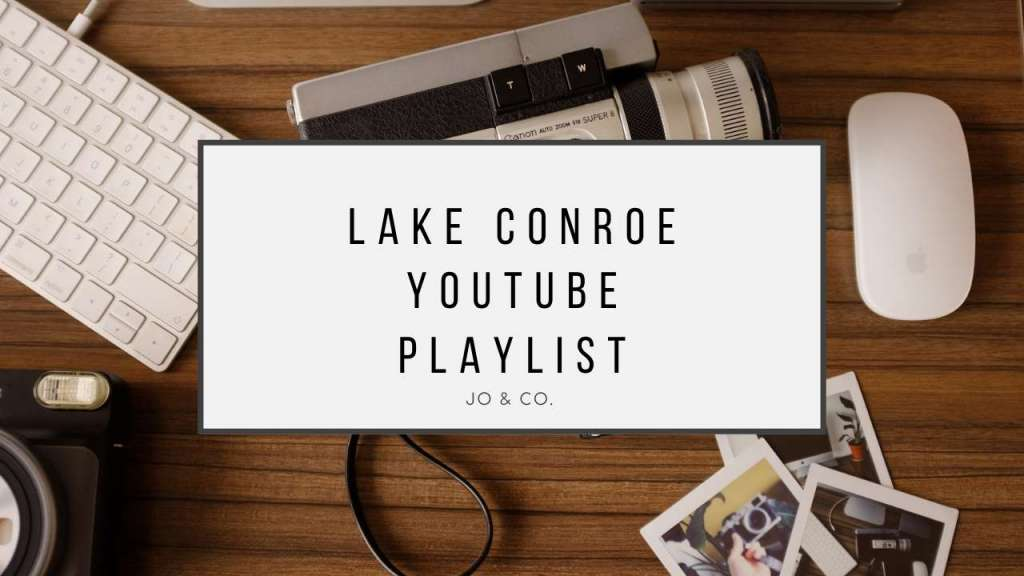 lake conroe youtube playlist